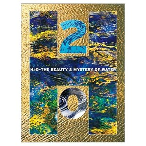 H2O the beauty & mistery of water