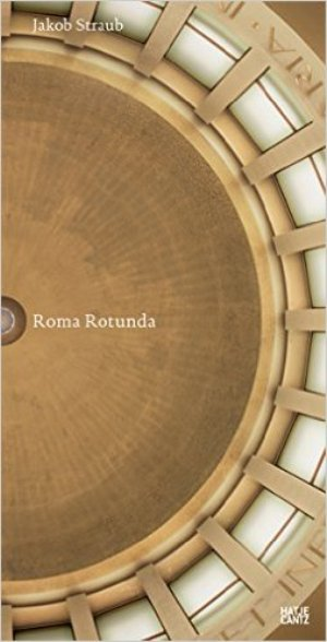Roma Rotunda Jakob Straub (R)