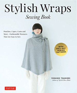 Stylish Wraps Sewing Book*