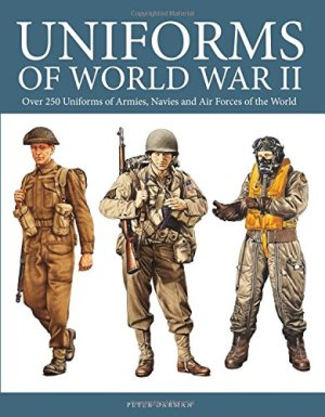 Uniforms of World War II: