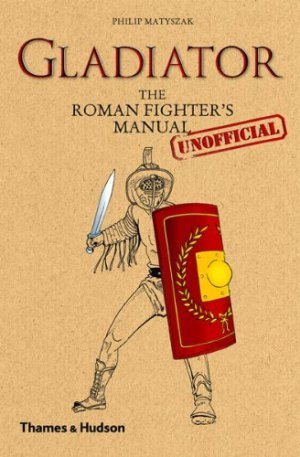 Gladiator - the roman manual