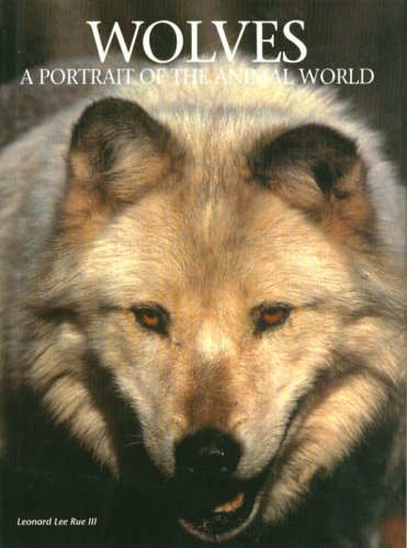 Wolves A Portrait of the Animal World