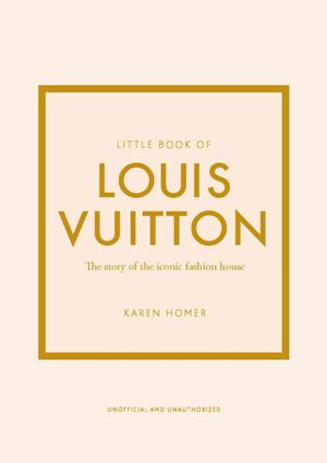 The Little Book of Louis Vuitton* R