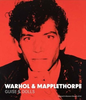 Warhol & Mapplethorpe: Guise & Dolls*
