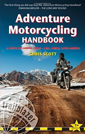 Adventure Motorcycling Handbook 7th