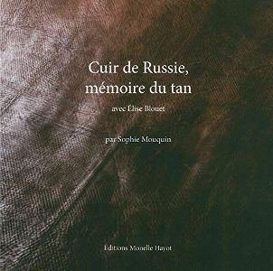 Cuir de Russie, mémoire du tan