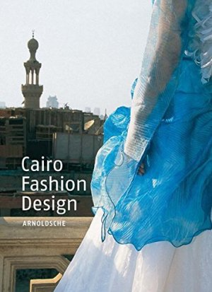 Cairo Fashion Design: Junge Tendenzen
