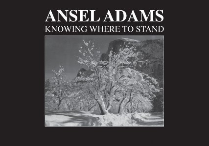 Ansel Adams: Knowing Where to Stand