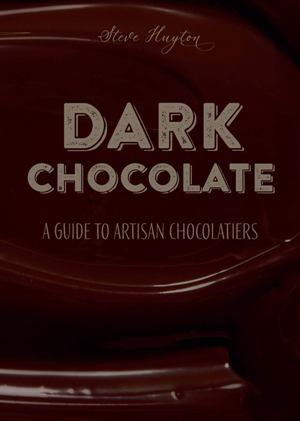Dark, guide to artisan chocolatiers