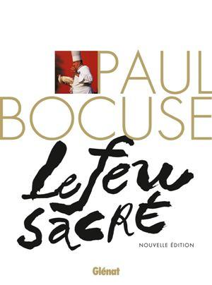 Paul Bocuse: Le feu sacré