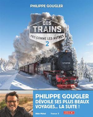 Des trains pas comme les autres - tome 2