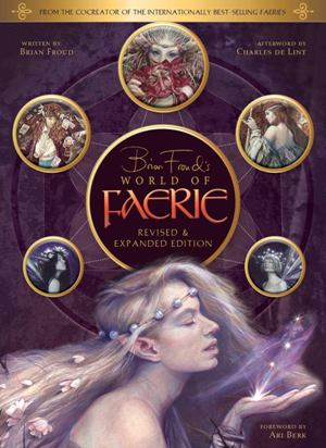 Brian Froud's World of Faerie*