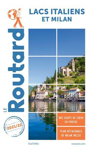 Guide du Routard Lacs italiens et Milan