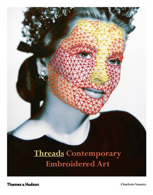 Threads: Contemporary Embroidery Art