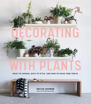 Decorating with Plants*