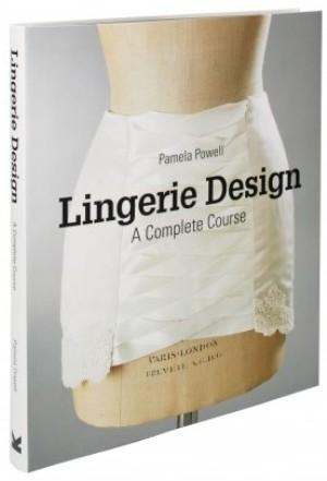 Lingerie Design: A Complete Course*