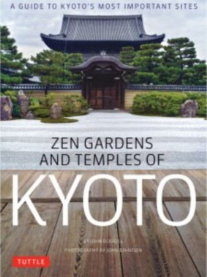 Zen Gardens and Temples of Kyoto*