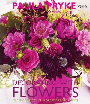 Paula Pryke: Decorating with Flowers