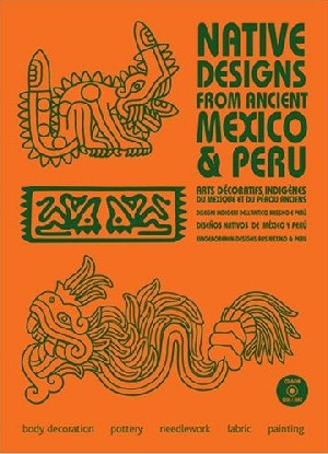 Native Designs from Ancient Mexico and Peru (Con Cd)