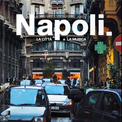 Napoli. : La Citta e La Musica