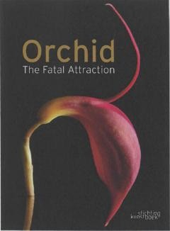 Orchid: The Fatal Attraction