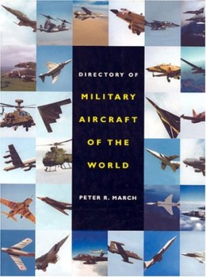 The Directory of Military Aircraft: