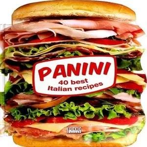 Panini 40 Best Italian Recipes