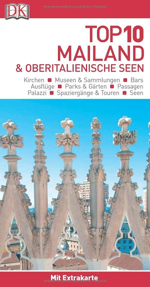 Top 10 Reiseführer Mailand & Oberitalienische Seen