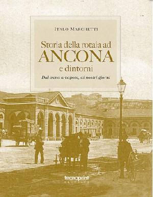 Storia della rotaia ad Ancona e dintorni
