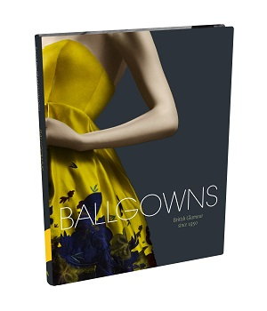 Ballgowns: British Glamour Since 1950