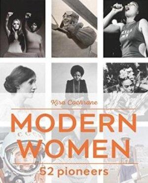 Modern Women: 52 Pioneers*
