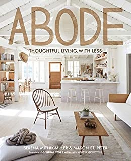 Abode: Thoughtful Living with Less (50%)