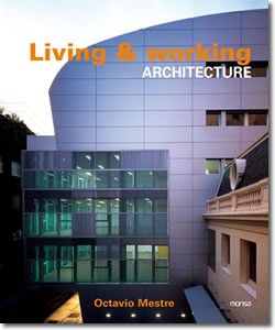 Living & working architecture. Octavio Mestre*