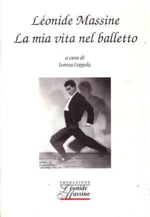 leonide Massine: la mia vita nel balletto