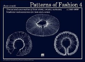 Patterns of Fashion 1540-1660 Vol 4