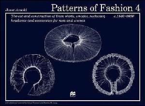 Patterns of Fashion 1540-1660 Vol 4