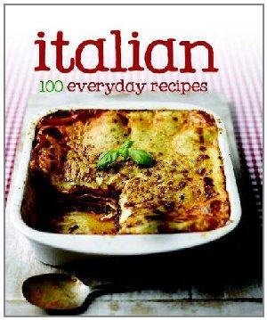 Italian 100 everyday Recipes