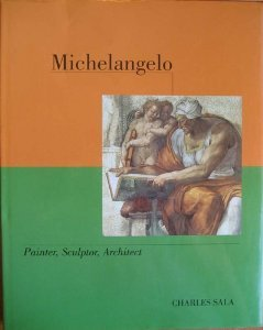 Michelangelo: Painter, Sculptor, Architect