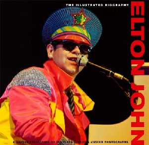 Elton John: Illustrated Biography