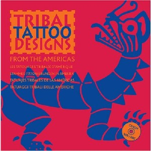 Tribal Tattoo Designs from the Americas (Con Cd)