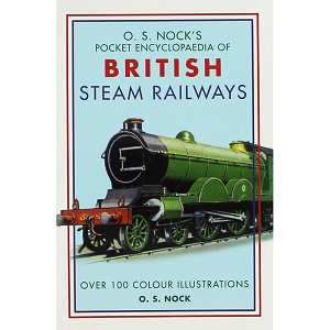 O.S. Nock Pocket Encyclopedia of British Steam Railways