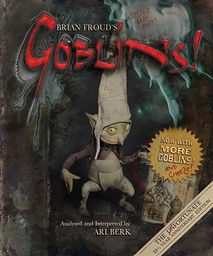 Brian Froud's Goblins 10 1/2 Anniversary Ed.